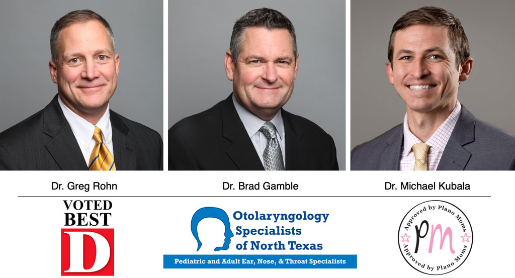 ENT Otolaryngology Specialists of North Texas (OSNT) Dr Rohn, Dr Gamble, Dr Kubala